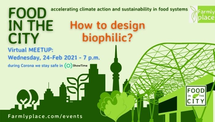 Food in the City - How to Design Biophilic?